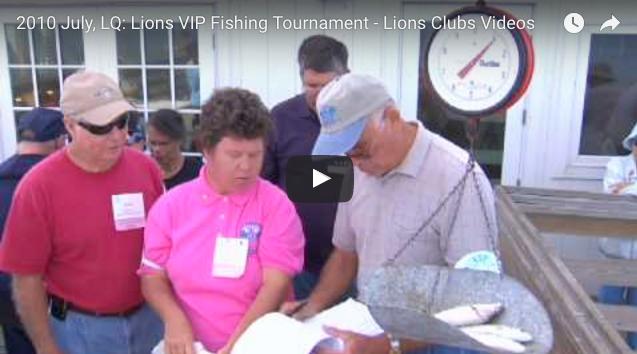 2010 July, LQ: Lions VIP Fishing Tournament – Lions Clubs Videos